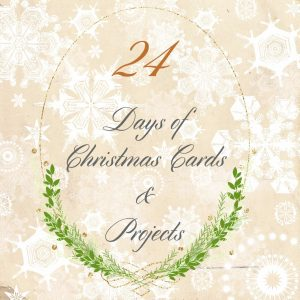 24 Days of Handmade Christmas Cards & Projects